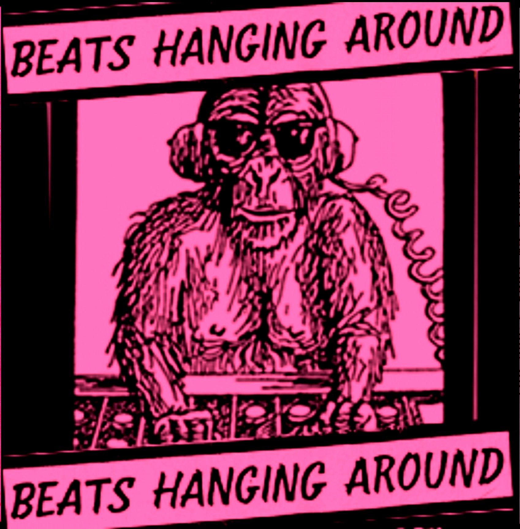 Beats Hanging Around