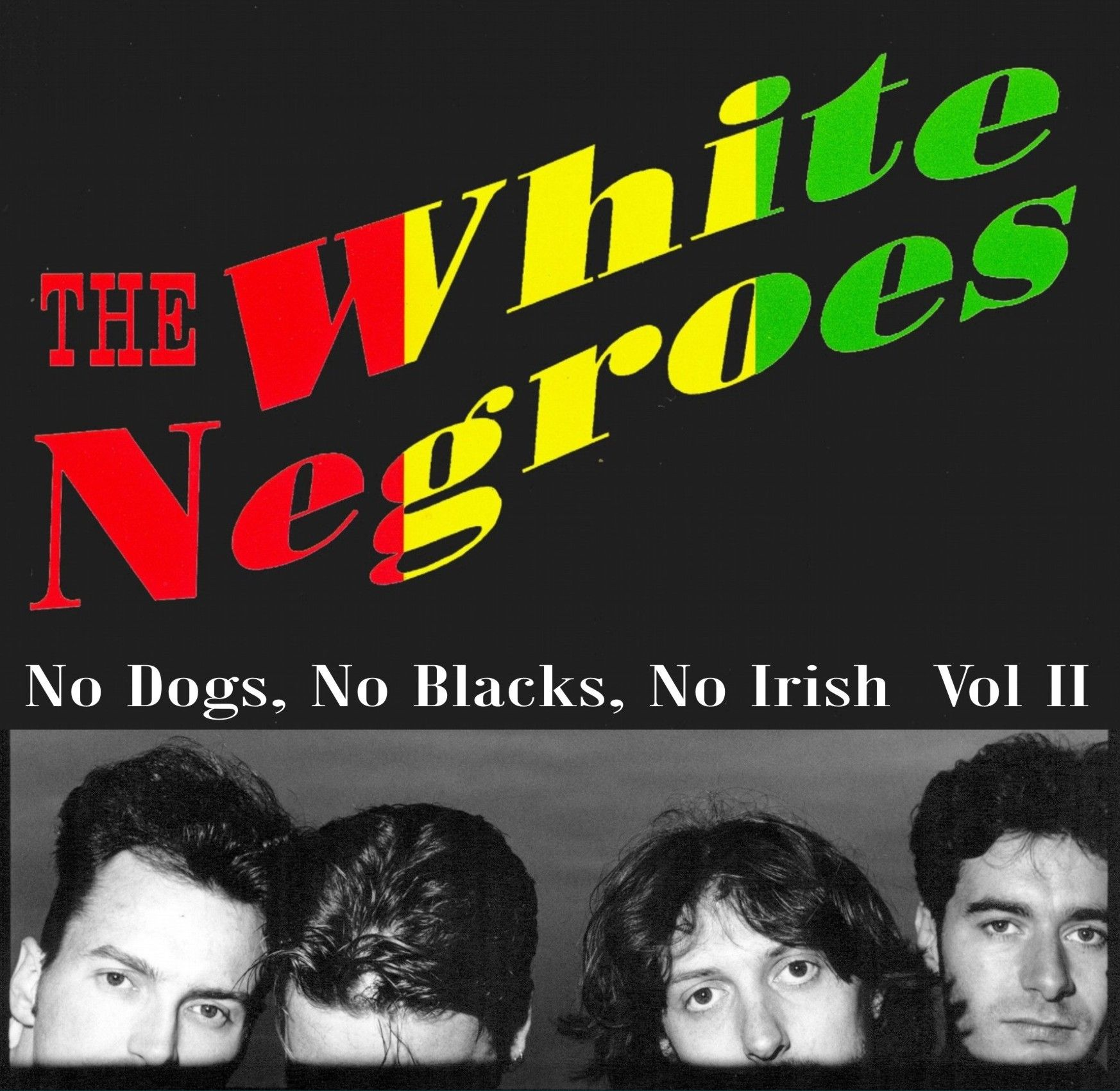 No Dogs, No Blacks, No Irish Volume 2
