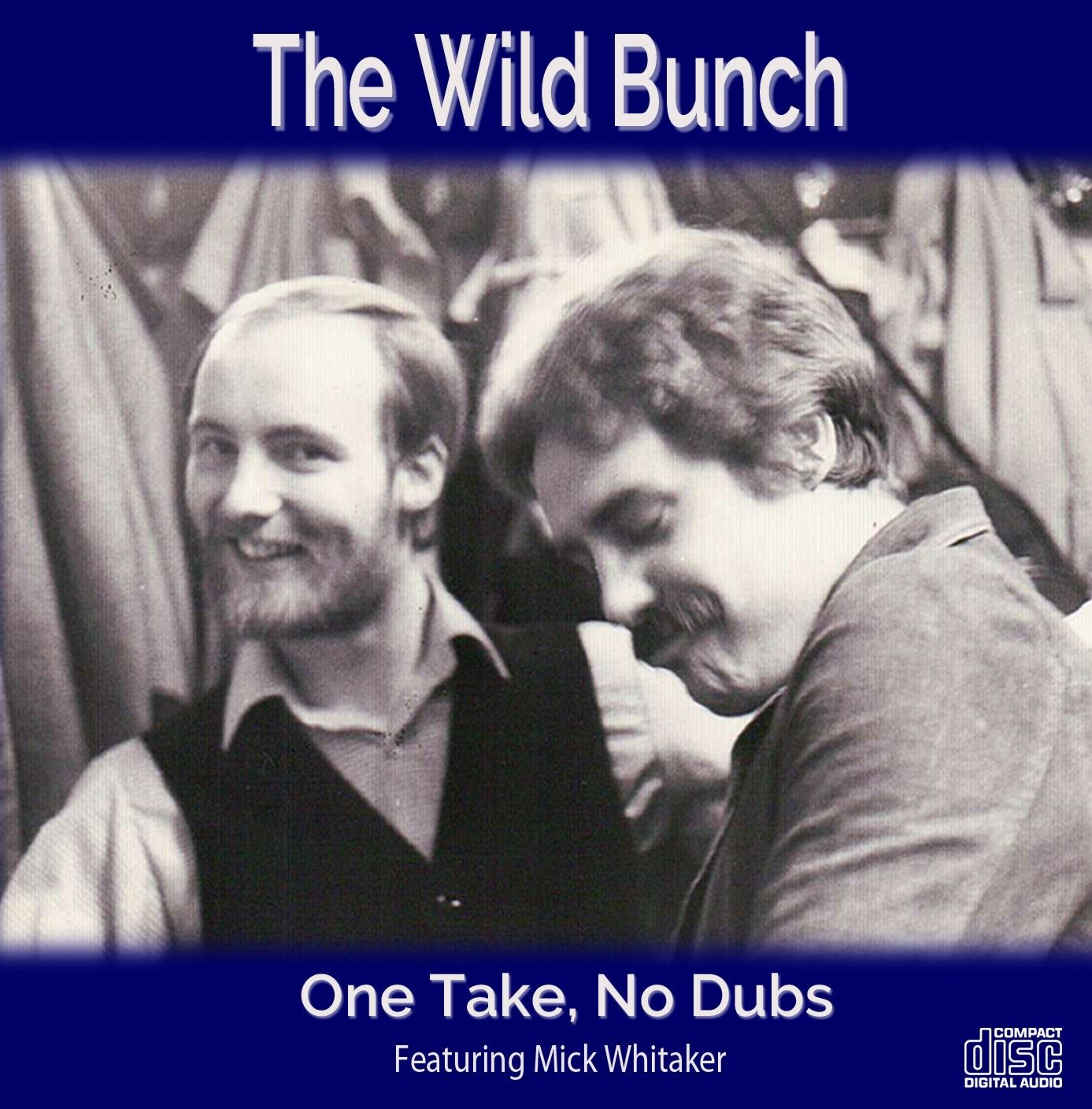 Mick Whitaker and The Wild Bunch - One Take, No Dubs